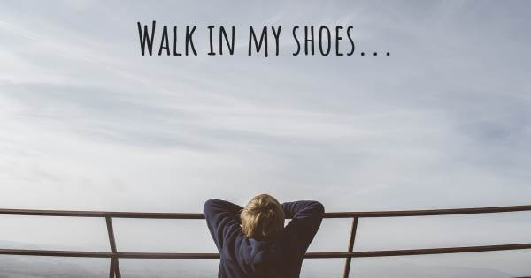 WALK IN MY SHOES...