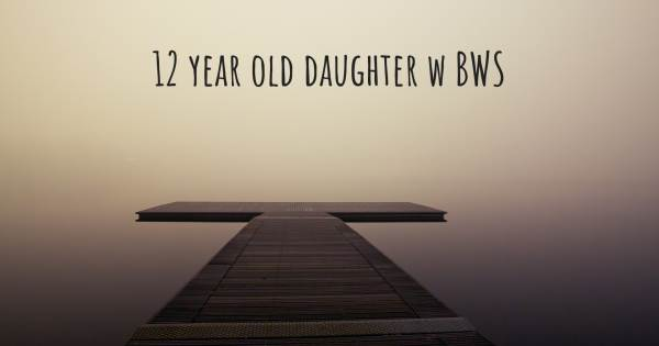 12 YEAR OLD DAUGHTER W BWS