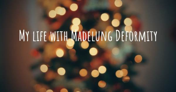 MY LIFE WITH MADELUNG DEFORMITY