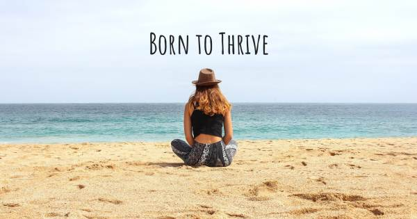 BORN TO THRIVE