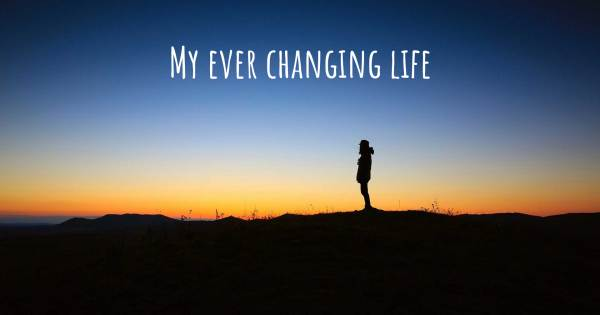 MY EVER CHANGING LIFE