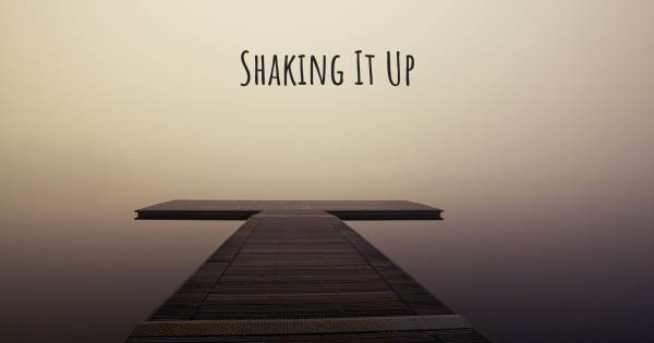 SHAKING IT UP