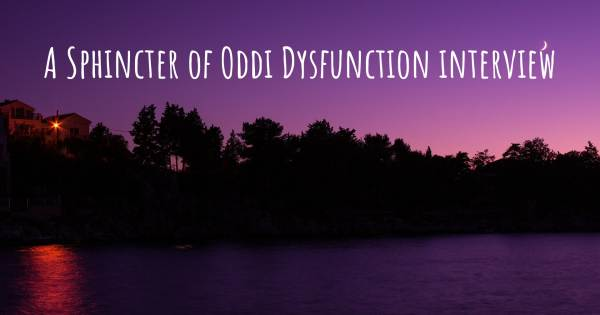 A Sphincter of Oddi Dysfunction interview