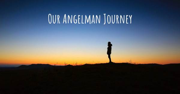 OUR ANGELMAN JOURNEY