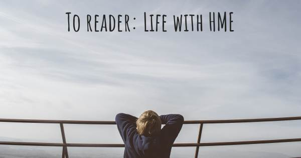 TO READER: LIFE WITH HME