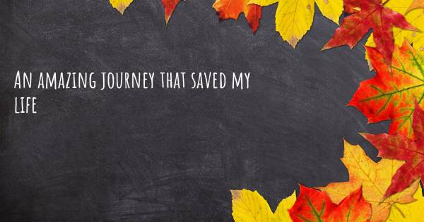 AN AMAZING JOURNEY THAT SAVED MY LIFE