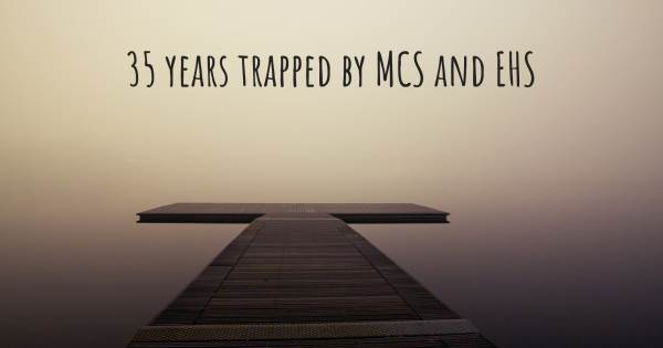 35 YEARS TRAPPED BY MCS AND EHS