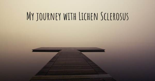 MY JOURNEY WITH LICHEN SCLEROSUS