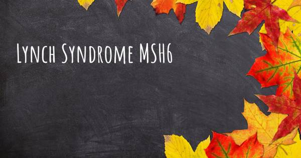 LYNCH SYNDROME MSH6