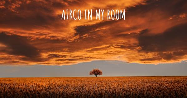 AIRCO IN MY ROOM