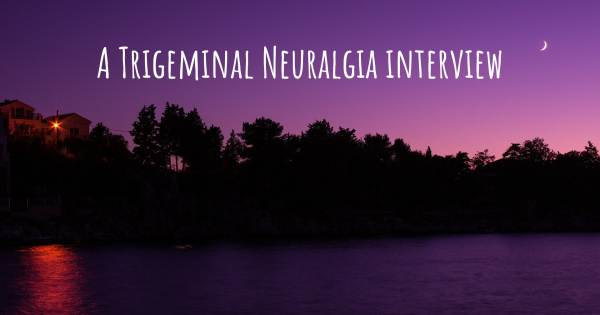 A Trigeminal Neuralgia interview