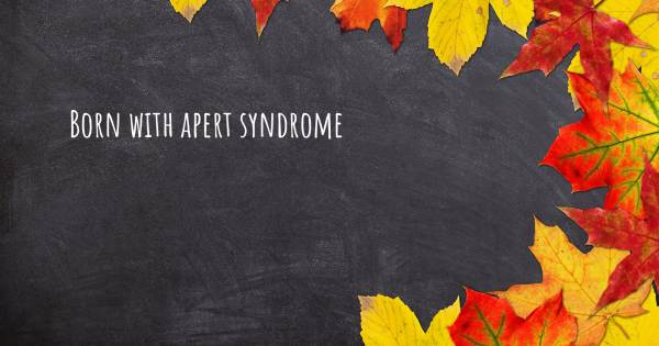 BORN WITH APERT SYNDROME