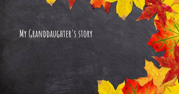 MY GRANDDAUGHTER'S STORY