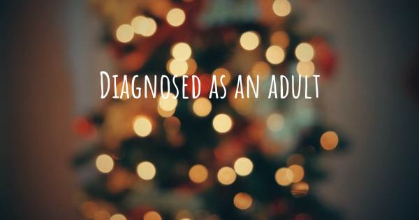 DIAGNOSED AS AN ADULT