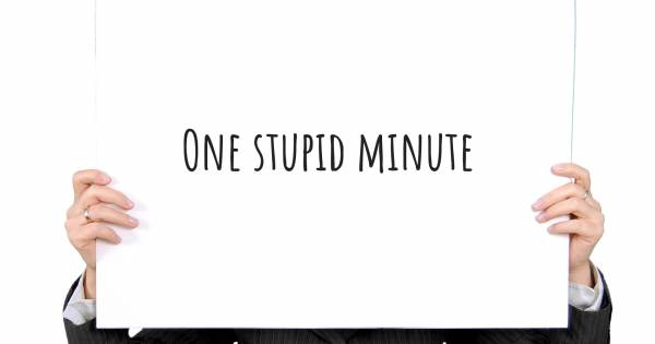 ONE STUPID MINUTE
