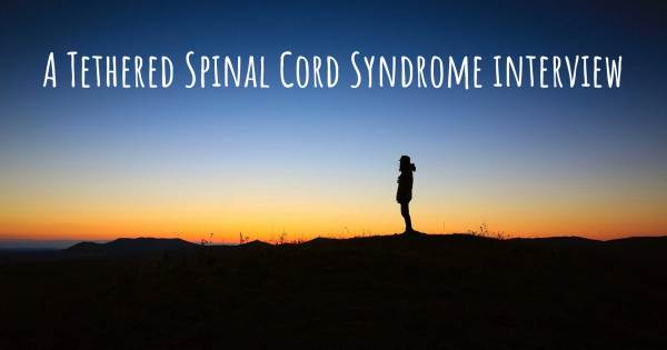 A Tethered Spinal Cord Syndrome interview