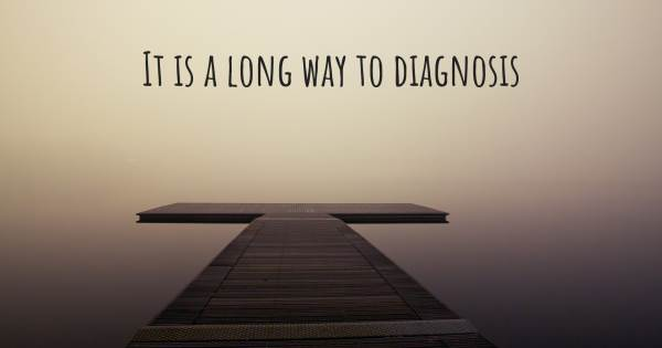 IT IS A LONG WAY TO DIAGNOSIS