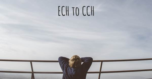 ECH TO CCH