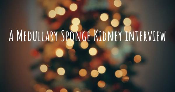 A Medullary Sponge Kidney interview