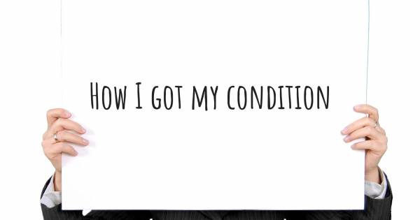 HOW I GOT MY CONDITION