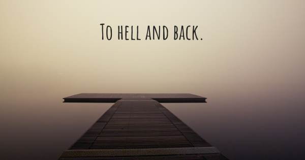 TO HELL AND BACK.