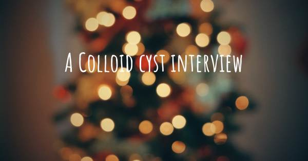 A Colloid cyst interview