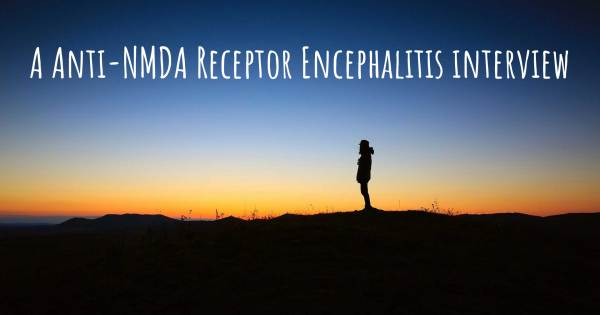 A Anti-NMDA Receptor Encephalitis interview