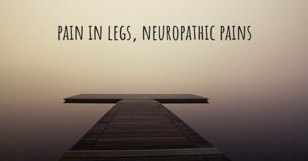 PAIN IN LEGS, NEUROPATHIC PAINS