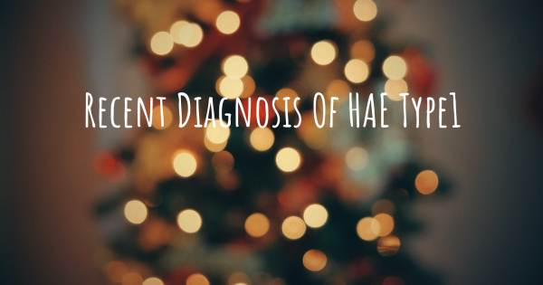 RECENT DIAGNOSIS OF HAE TYPE1