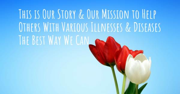 THIS IS OUR STORY & OUR MISSION TO HELP OTHERS WITH VARIOUS ILLNESSES ...