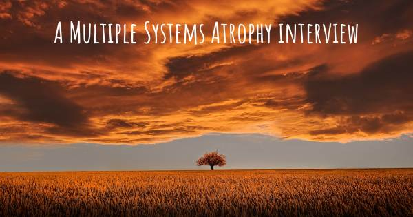 A Multiple Systems Atrophy interview