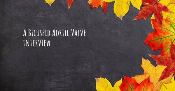 A Bicuspid Aortic Valve interview