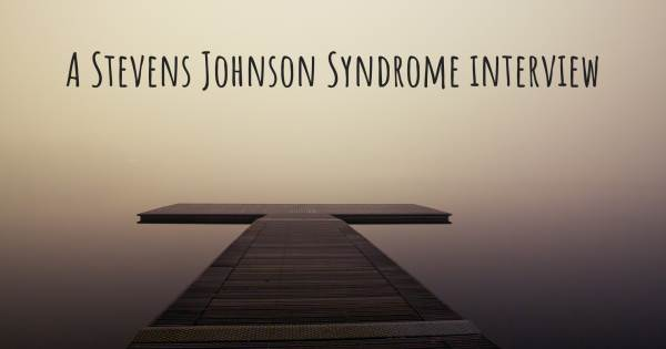 A Stevens Johnson Syndrome interview