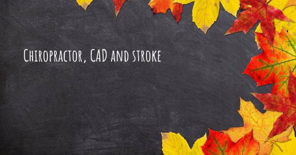 CHIROPRACTOR, CAD AND STROKE