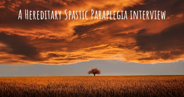A Hereditary Spastic Paraplegia interview