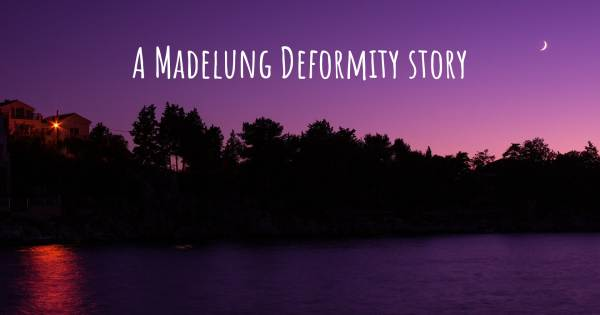 LIVING WITH MADELUNG'S DEFORMITY