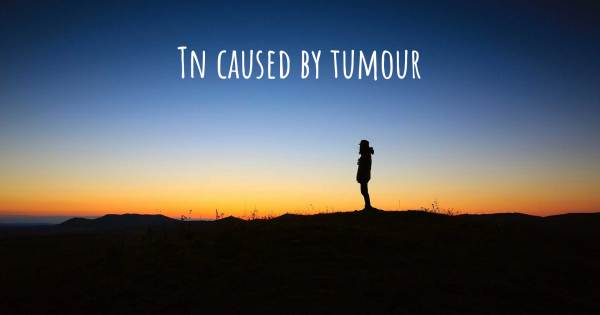 TN CAUSED BY TUMOUR