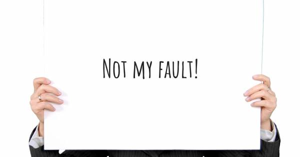 NOT MY FAULT!