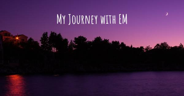 MY JOURNEY WITH EM