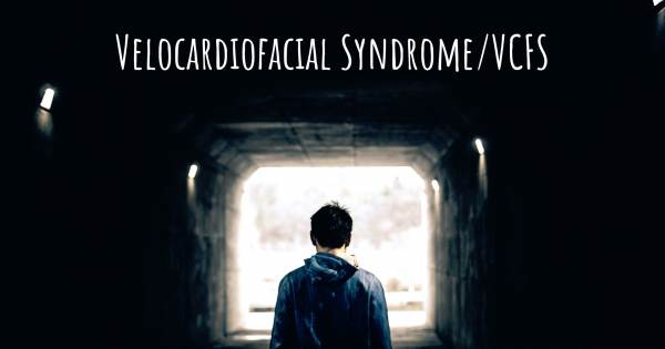 VELOCARDIOFACIAL SYNDROME/VCFS