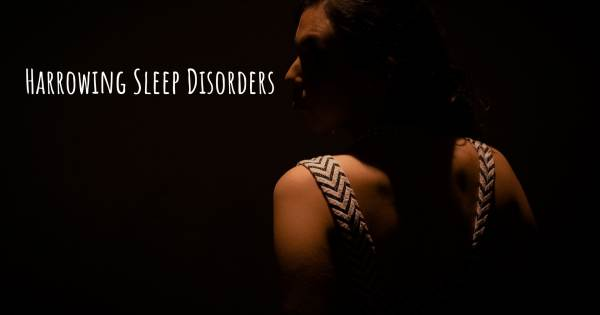 HARROWING SLEEP DISORDERS