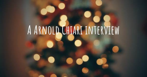 A Arnold Chiari interview