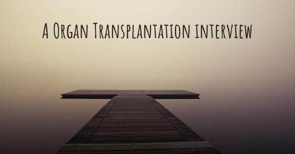 A Organ Transplantation interview
