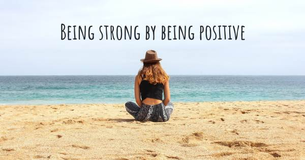 BEING STRONG BY BEING POSITIVE