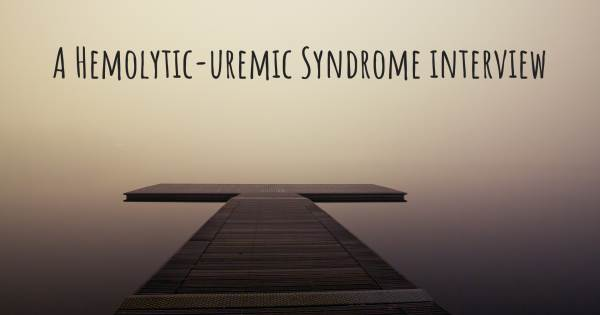 A Hemolytic-uremic Syndrome interview